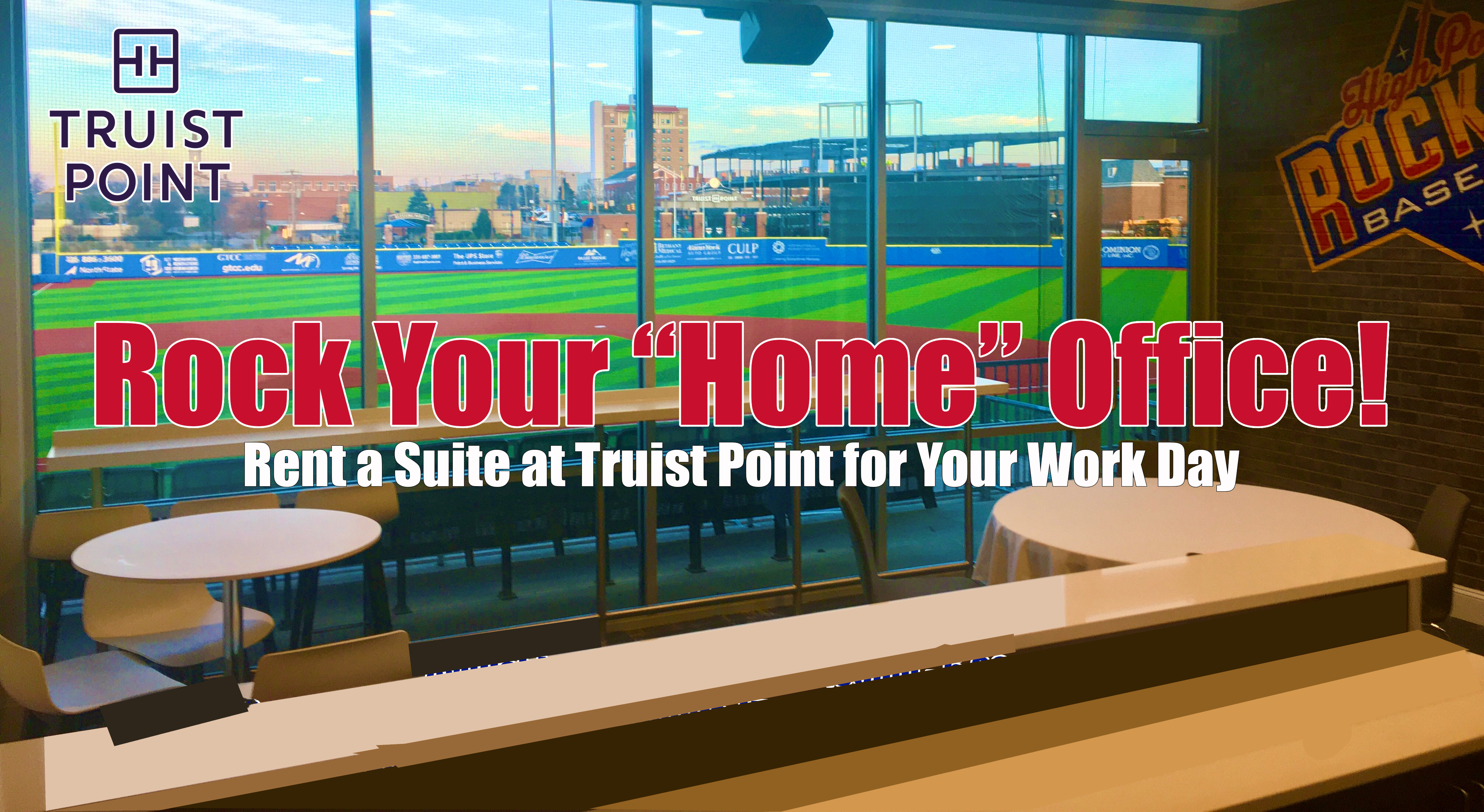 Getting Sick of Working from Home? Work from one of ours at Truist Point Stadium!